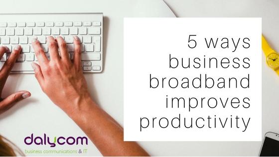 5 ways biz business broadband improves productivity